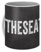 Put The Seat Down Coffee Mug