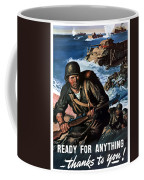 Ready For Anything - Thanks To You Coffee Mug
