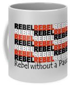 Rebel Without A Pause Coffee Mug