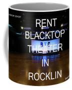 Rent Blacktop Theater In Rocklin, Ca Coffee Mug