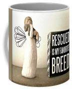 Rescued Is My Favorite Breed And The Angel Coffee Mug