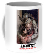 Sacrifice - The Privilege Of Free Men Coffee Mug