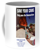 Save Your Cans - Help Pass The Ammunition Coffee Mug