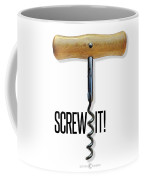 Screw It Corkscrew Poster Coffee Mug