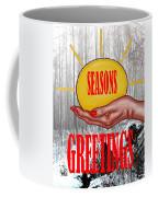 Seasons Greetings 31 Coffee Mug
