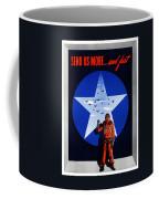 Send Us More And Fast -- Ww2  Coffee Mug