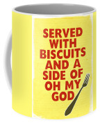 Served With Biscuits And Oh My God- Art By Linda Woods Coffee Mug