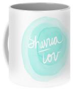 Shavua Tov Blue And White- Art By Linda Woods Coffee Mug