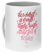 She Is Clothed Proverbs 31 25 Coffee Mug