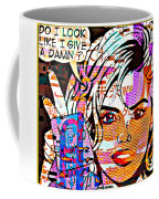 She'll Kick Your Ass And Love Ya To Death...tony Adamo Coffee Mug