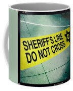 Sheriff's Line - Do Not Cross Coffee Mug