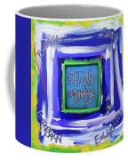 Shine Anyway Coffee Mug