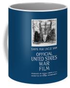 Ships For Uncle Sam - Ww1 Coffee Mug