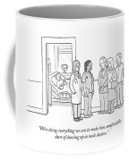 Short Of Dressing Up As Male Doctors Coffee Mug