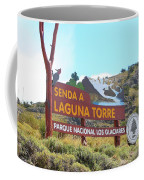 Trail Sign To Laguna Torre Coffee Mug