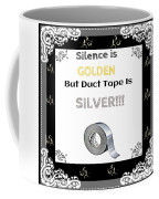 Silence Is Golden Coffee Mug