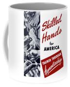 Skilled Hands For America Coffee Mug