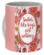 Smiles, Like Hugs, Cost Nothing Coffee Mug