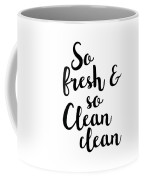 So Fresh And So Clean Clean Coffee Mug