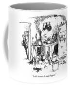 So This Is Where The Magic Happens Coffee Mug