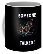 Someone Talked -- Ww2 Propaganda Coffee Mug