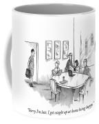 Sorry Im Late Coffee Mug