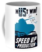 Speed Up Production - Ww2 Coffee Mug