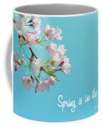 Spring Is In The Air Coffee Mug