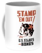 Stamp 'em Out - Ww2 Coffee Mug