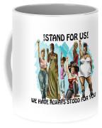 Stand For Us With Writing Coffee Mug