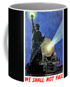 Statue Of Liberty With Steam Train, We Shall Not Fail Coffee Mug