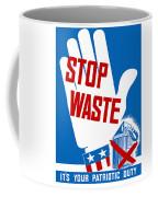 Stop Waste It's Your Patriotic Duty Coffee Mug