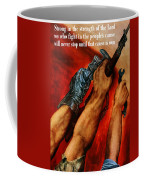 Strong Is The Strength Of The Lord Coffee Mug