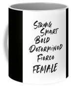 Strong Smart Bold Female- Art By Linda Woods Coffee Mug