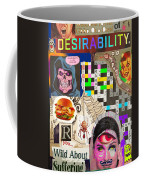 Suffering Through Desirability Coffee Mug
