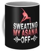 Sweating My Asana Off Coffee Mug