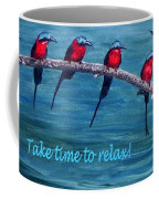 Take Time To Relax Coffee Mug
