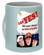Take Your Change In War Stamps Coffee Mug