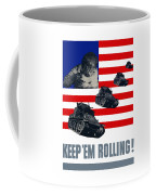 Tanks -- Keep 'em Rolling Coffee Mug