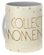 Text Art Collect Moments - Glittering Gold Coffee Mug