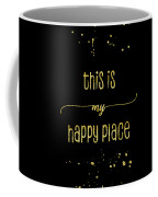Text Art Gold This Is My Happy Place Coffee Mug