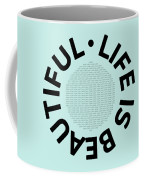 Text Art Life Is Beautiful - Carpe Diem Coffee Mug