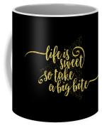 Text Art Life Is Sweet - Golden Coffee Mug