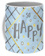 Text Art So Happy - Blue Coffee Mug