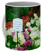 Thank You For Not Walking Thru The Garden Coffee Mug