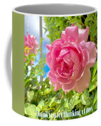 Thank You For Thinking Of Me- Rose Coffee Mug