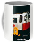 That'll Be The Day - Locomotive - London Underground - Retro Travel Poster - Vintage Poster Coffee Mug