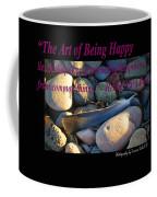 The Art Of Being Happy Coffee Mug