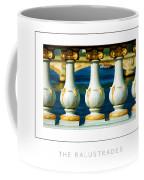 The Balustrades Poster Coffee Mug