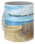 The Beach Is My Home Coffee Mug